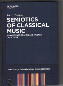 Eero Tarasti: Semiotics of Classical Music (2012)